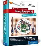 Raspberry Pi: Das umfassende Handbuch für Maker und Tekkies. Aktuell zum Raspberry Pi 4
