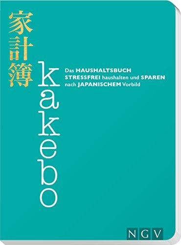 Kakebo - Das Haushaltsbuch: Stressfrei...