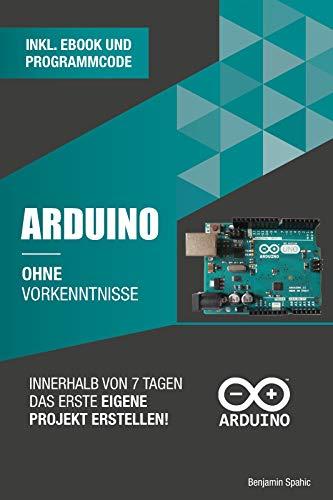 Arduino ohne Vorkenntnisse: Innerhalb...