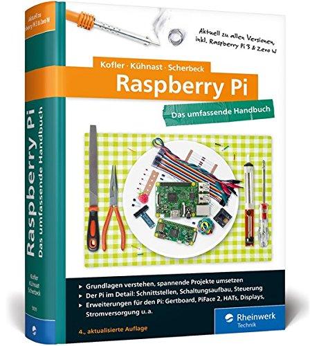 Raspberry Pi: Das umfassende Handbuch,...