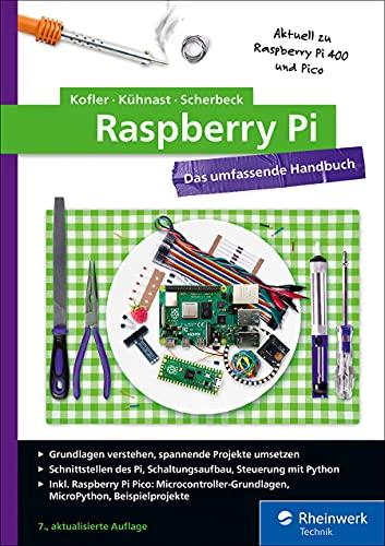 Raspberry Pi: Das umfassende Handbuch